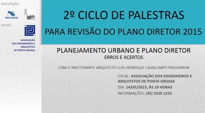 2º Ciclo de Palestras sobre a revisão do Plano Diretor de Ponta Grossa