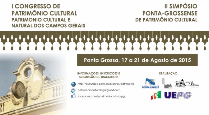 I Congresso de Patrimônio Cultural: Patrimônio Cultural e Natural dos Campos Gerais